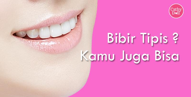 Cathy Doll Indonesia Bibir Tipis Kamu Juga Bisa Begini Caranya